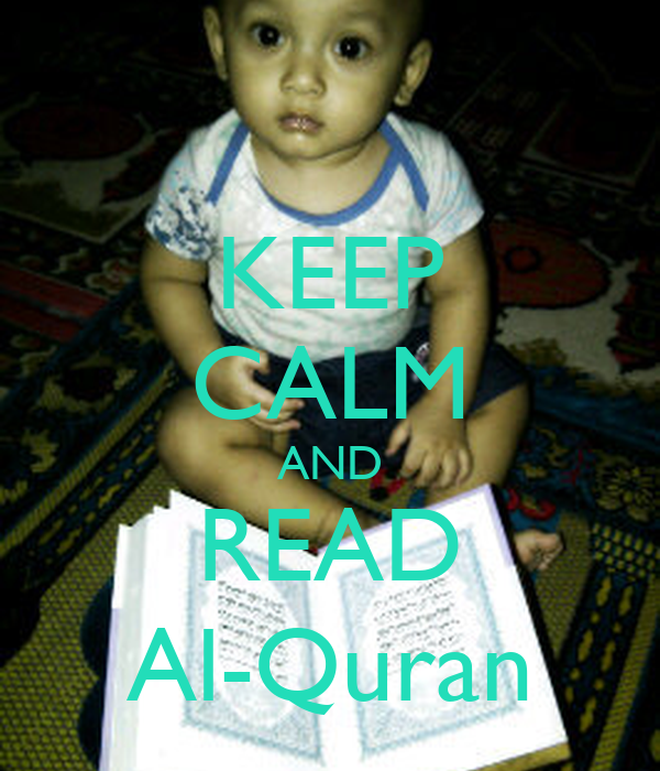 KEEP CALM AND READ Al-Quran
