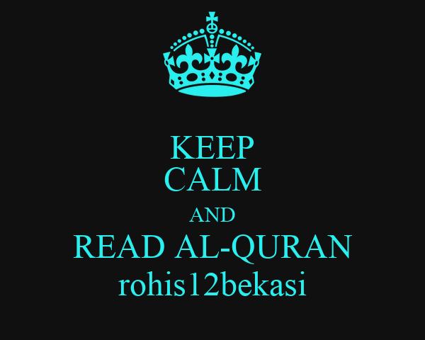 KEEP CALM AND READ AL-QURAN rohis12bekasi