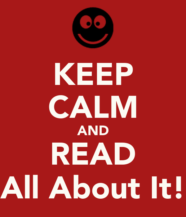 KEEP CALM AND READ All About It!