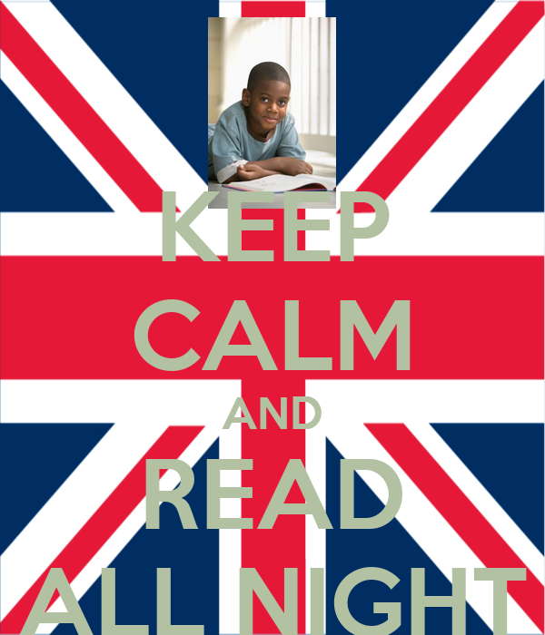 KEEP CALM AND READ ALL NIGHT