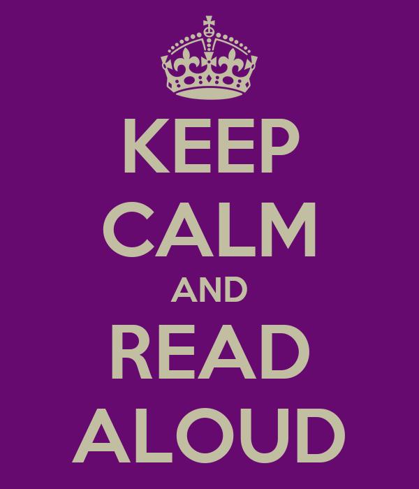 KEEP CALM AND READ ALOUD