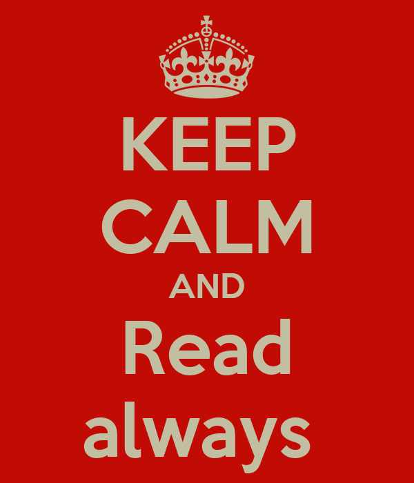 KEEP CALM AND Read always