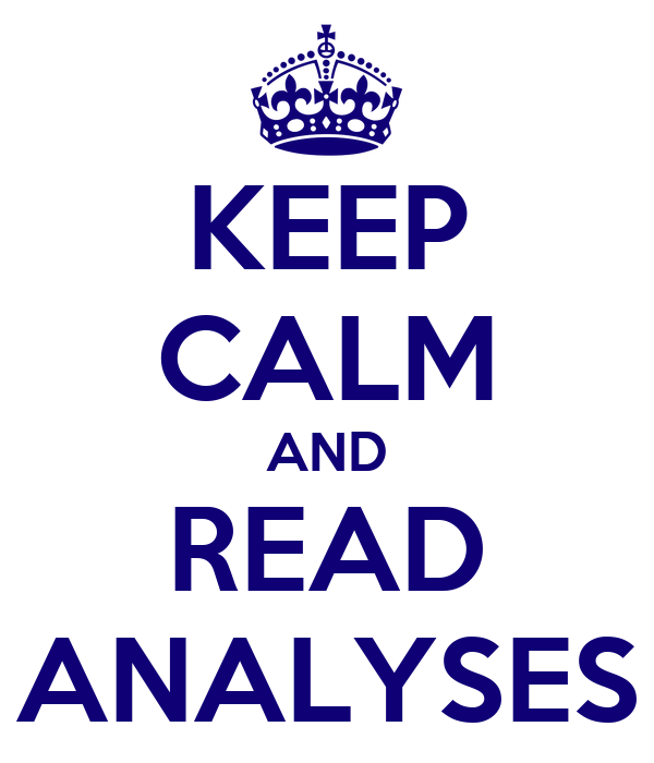 KEEP CALM AND READ ANALYSES