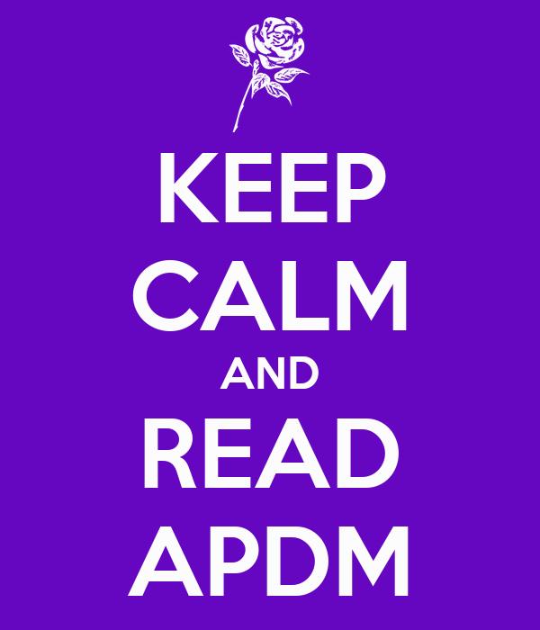 KEEP CALM AND READ APDM