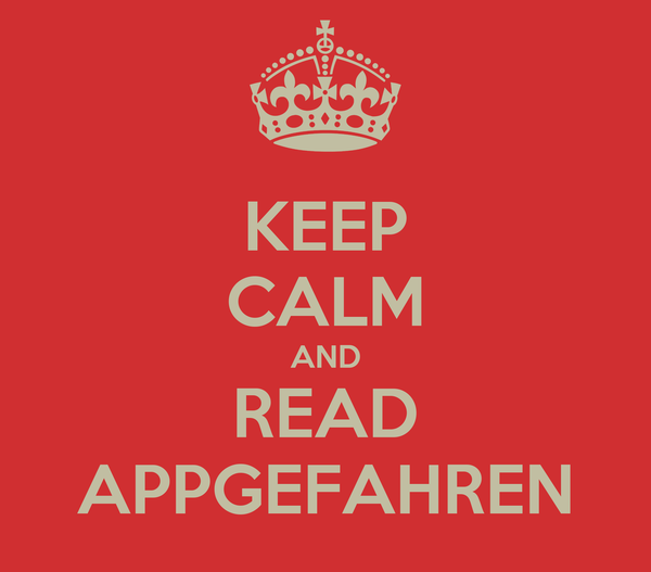 KEEP CALM AND READ APPGEFAHREN