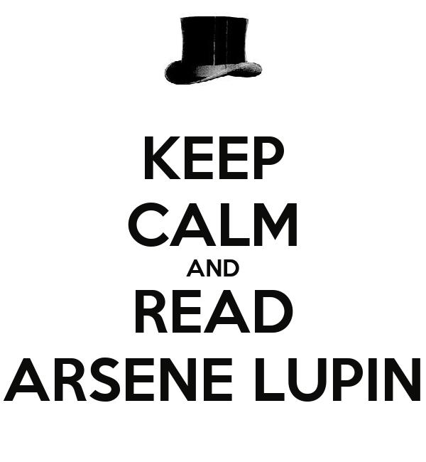 KEEP CALM AND READ ARSENE LUPIN