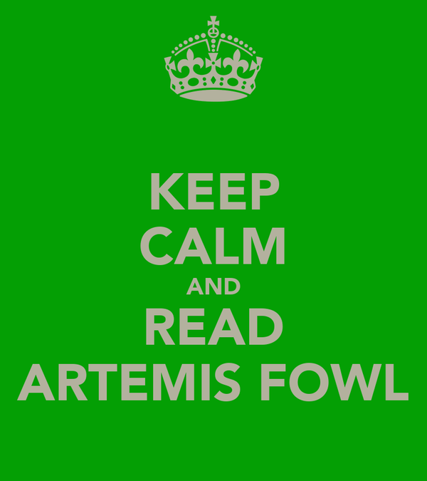 KEEP CALM AND READ ARTEMIS FOWL