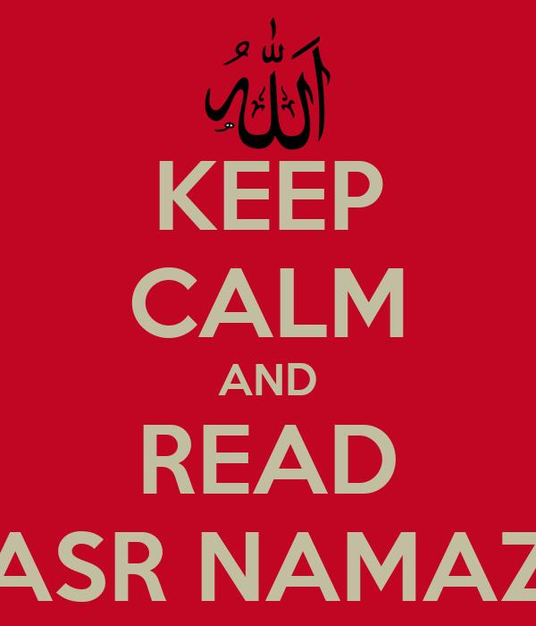 KEEP CALM AND READ ASR NAMAZ