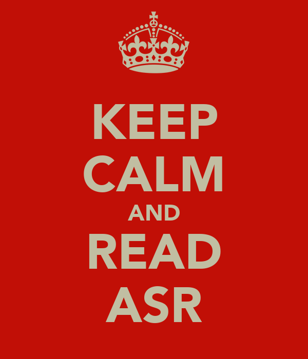 KEEP CALM AND READ ASR