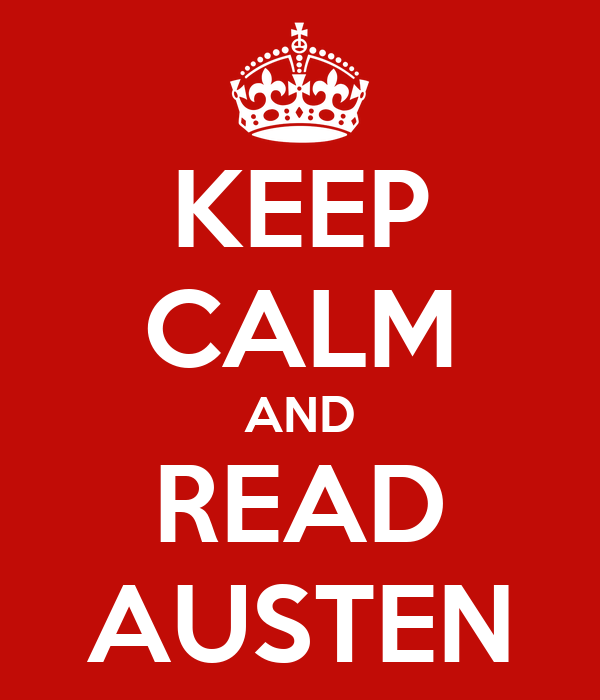 KEEP CALM AND READ AUSTEN
