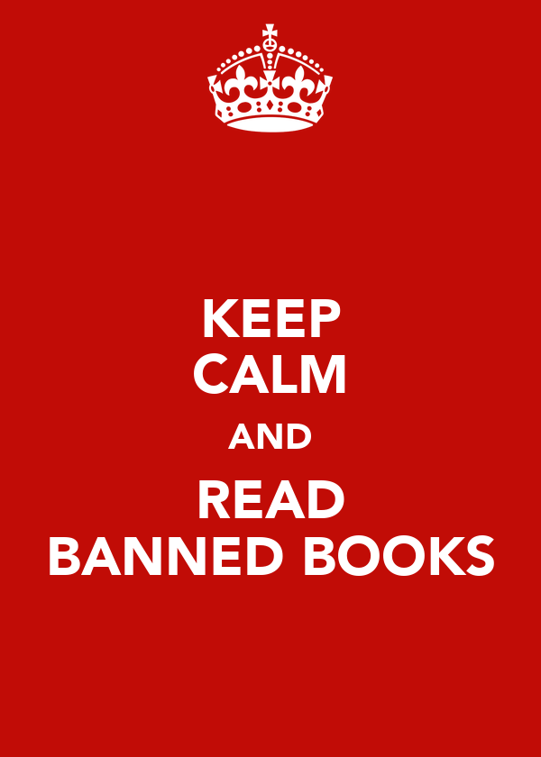 KEEP CALM AND READ BANNED BOOKS