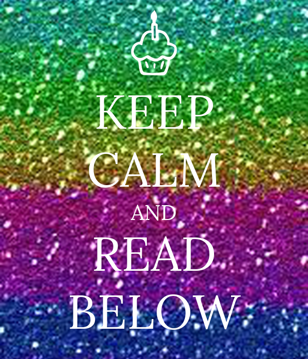 KEEP CALM AND READ BELOW
