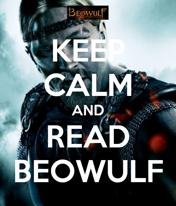 KEEP CALM AND READ BEOWULF