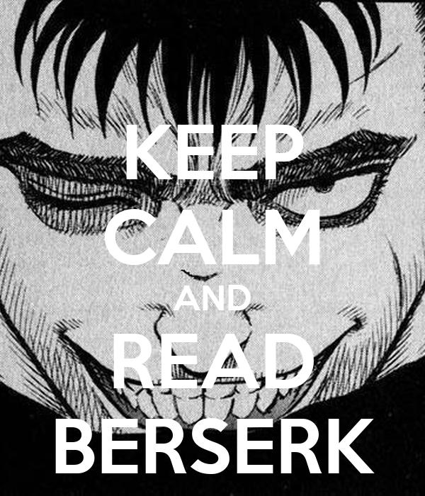 KEEP CALM AND READ BERSERK