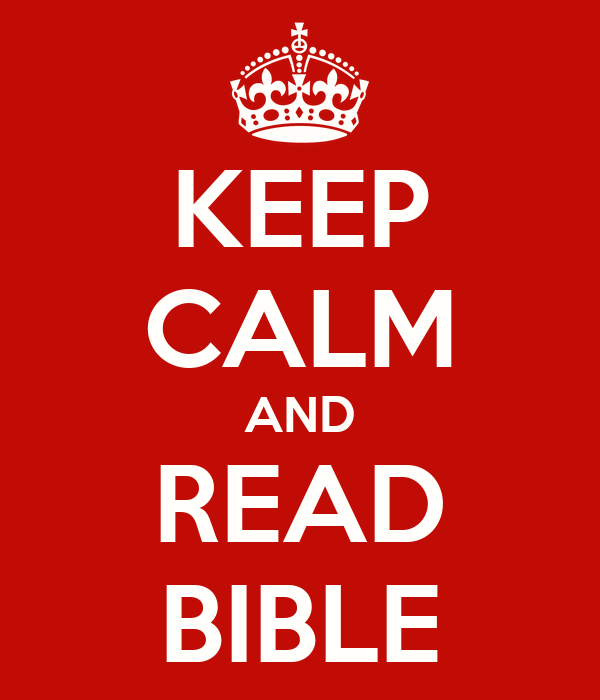 KEEP CALM AND READ BIBLE