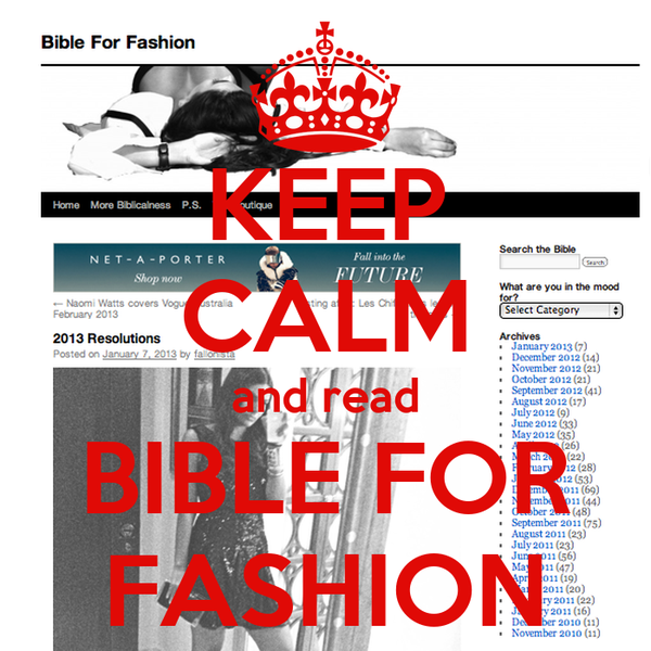 KEEP CALM and read BIBLE FOR FASHION