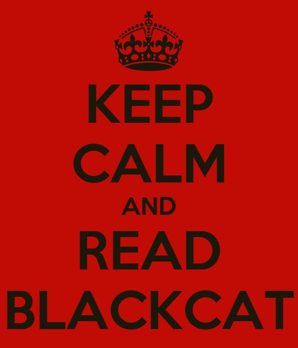 KEEP CALM AND READ BLACKCAT
