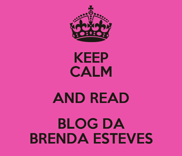 KEEP CALM AND READ BLOG DA BRENDA ESTEVES