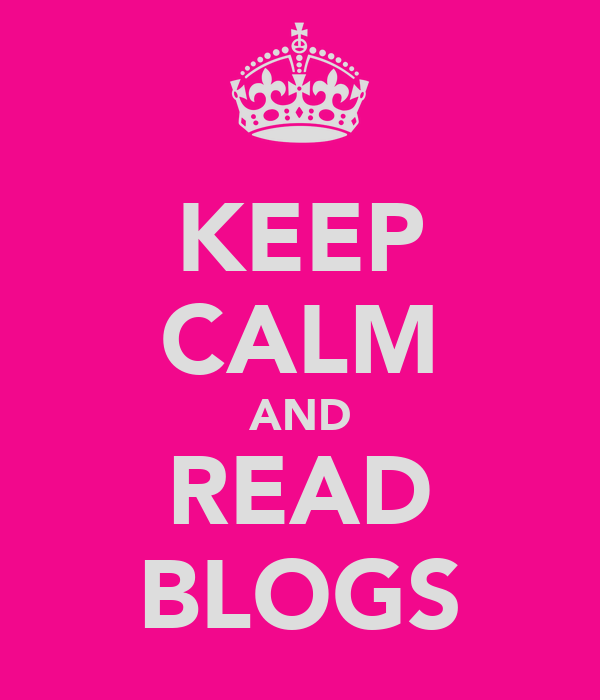 KEEP CALM AND READ BLOGS
