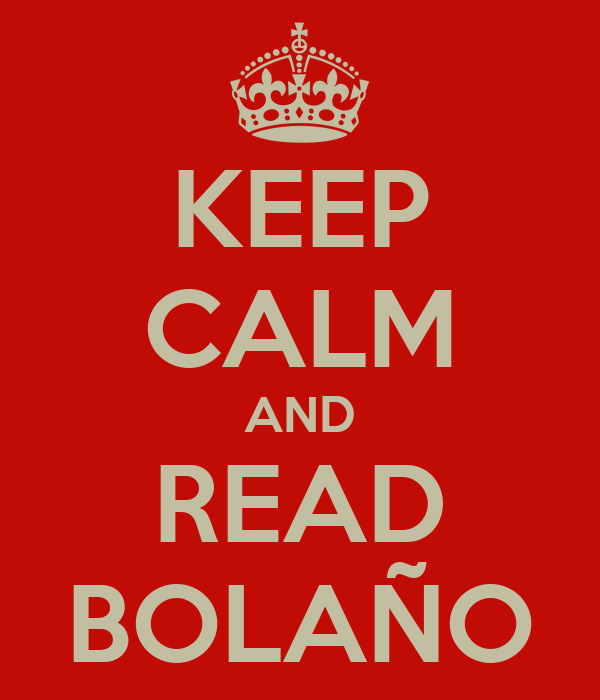 KEEP CALM AND READ BOLAÑO