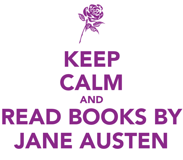 KEEP CALM AND READ BOOKS BY JANE AUSTEN