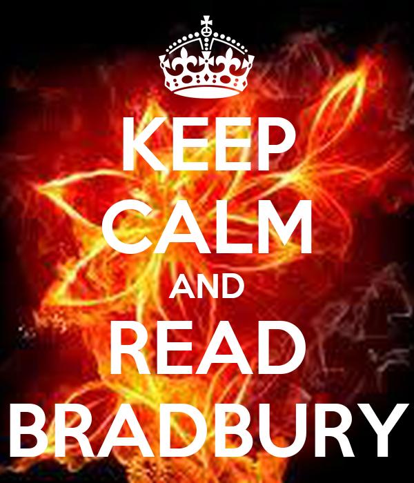 KEEP CALM AND READ BRADBURY
