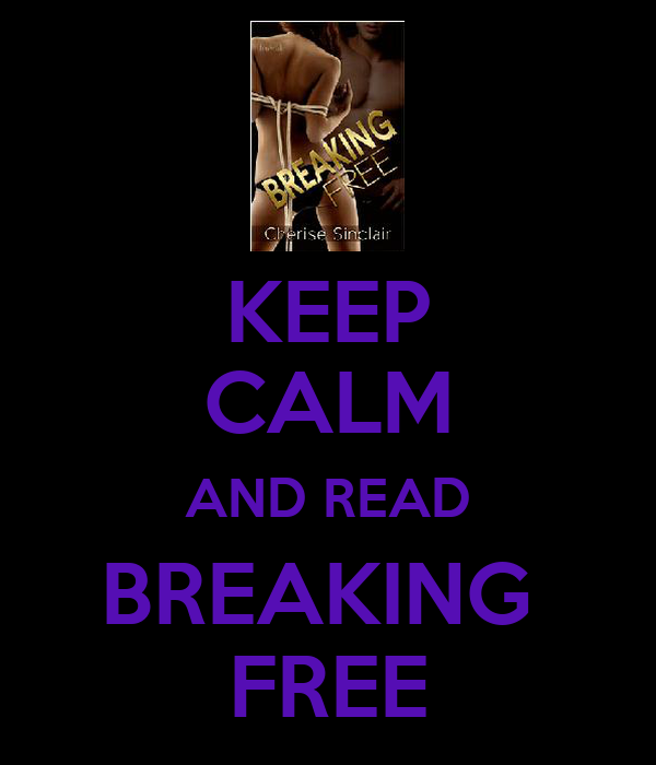 KEEP CALM AND READ BREAKING  FREE