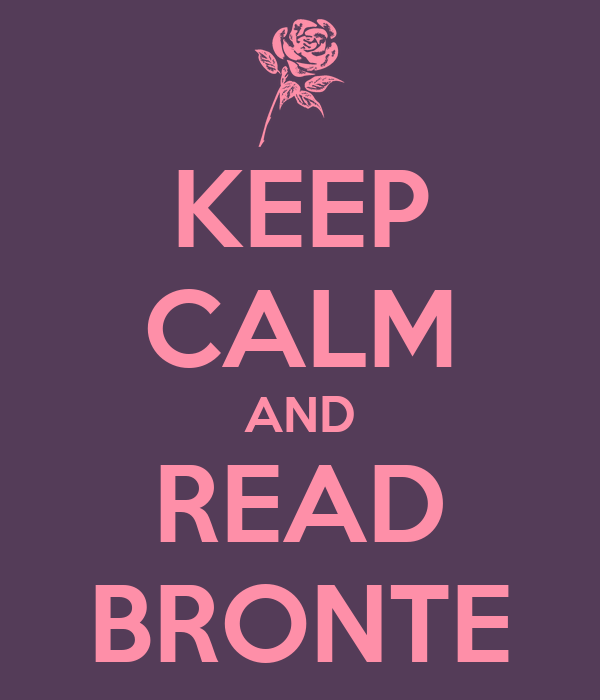 KEEP CALM AND READ BRONTE