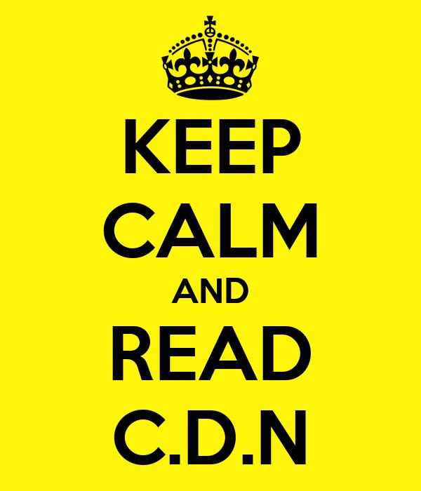 KEEP CALM AND READ C.D.N