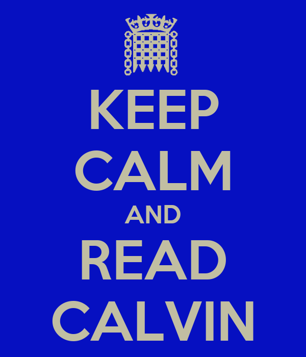 KEEP CALM AND READ CALVIN