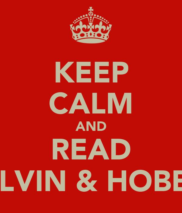 KEEP CALM AND READ CALVIN & HOBBES