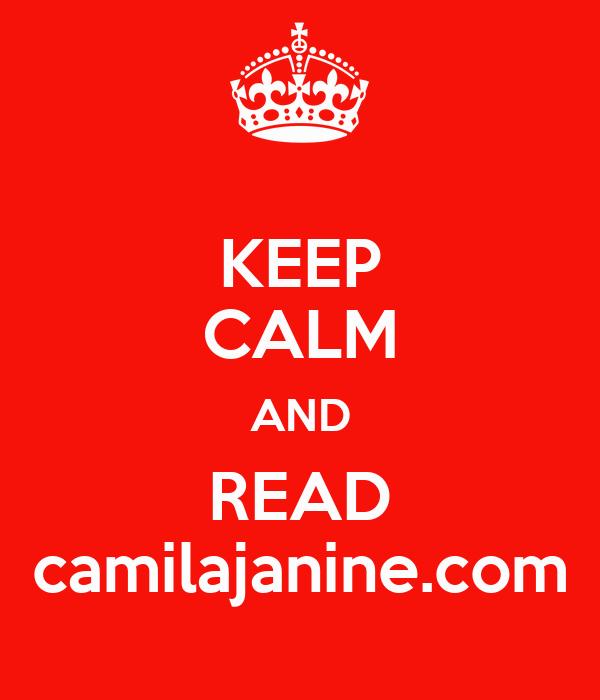 KEEP CALM AND READ camilajanine.com