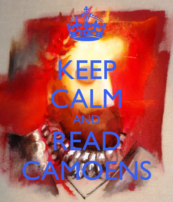 KEEP CALM AND READ CAMOENS