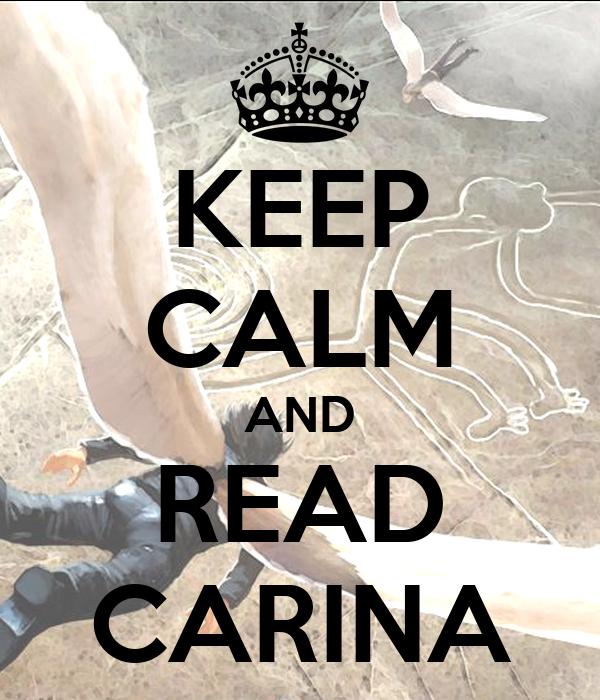KEEP CALM AND READ CARINA