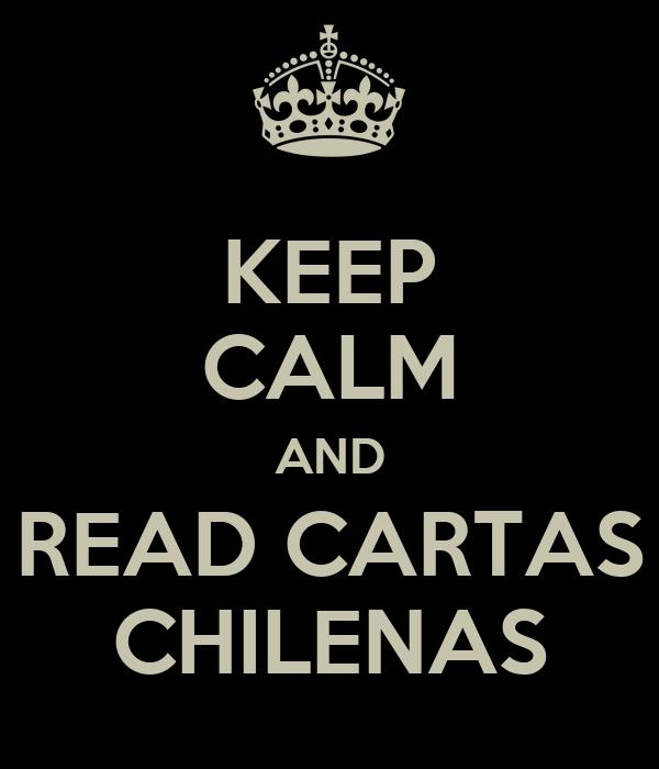 KEEP CALM AND READ CARTAS CHILENAS