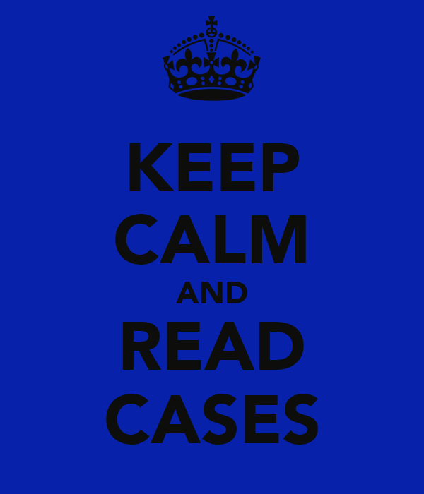 KEEP CALM AND READ CASES