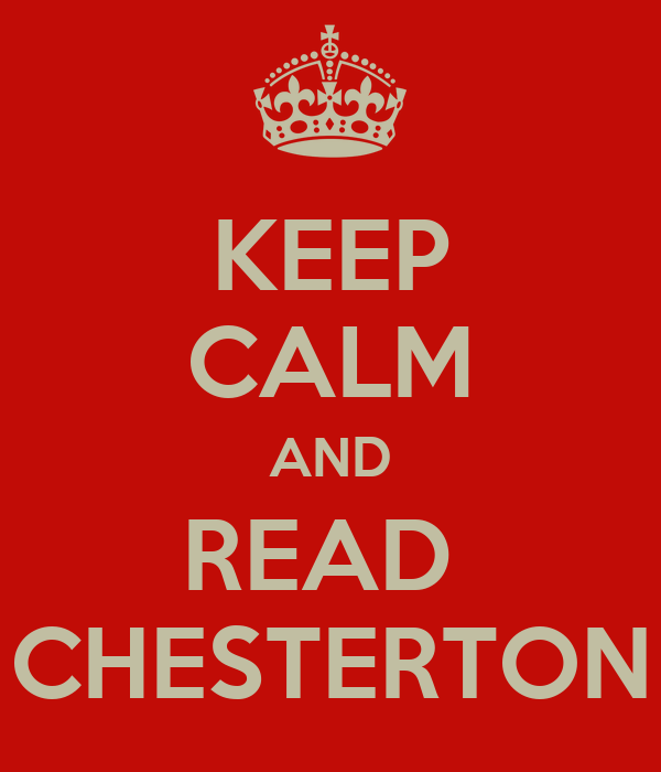 KEEP CALM AND READ  CHESTERTON