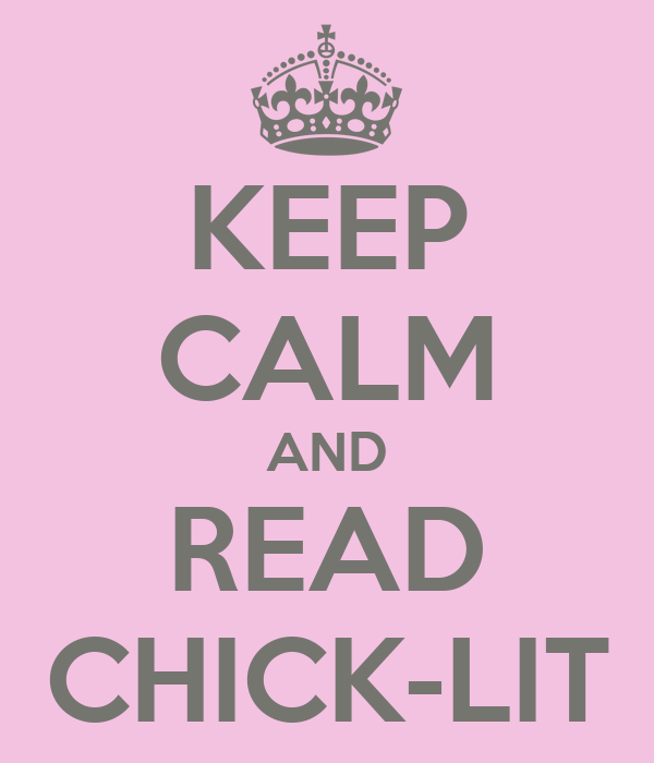 KEEP CALM AND READ CHICK-LIT