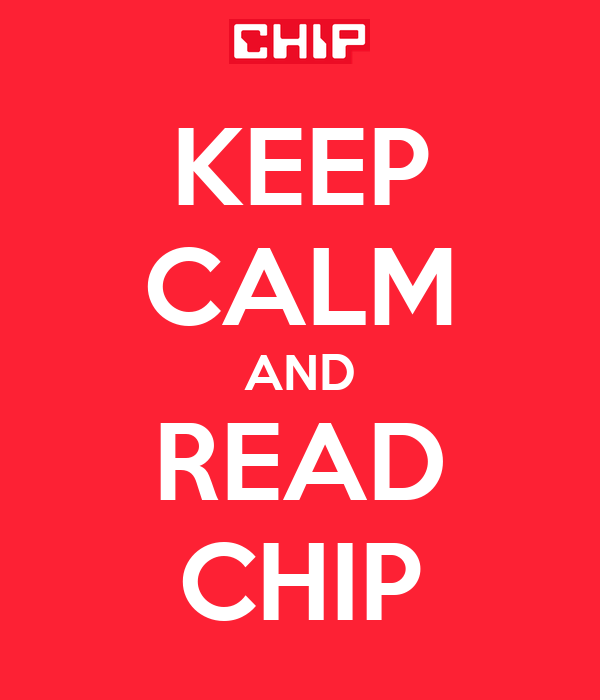 KEEP CALM AND READ CHIP