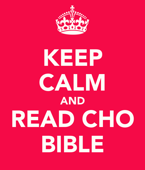 KEEP CALM AND READ CHO BIBLE