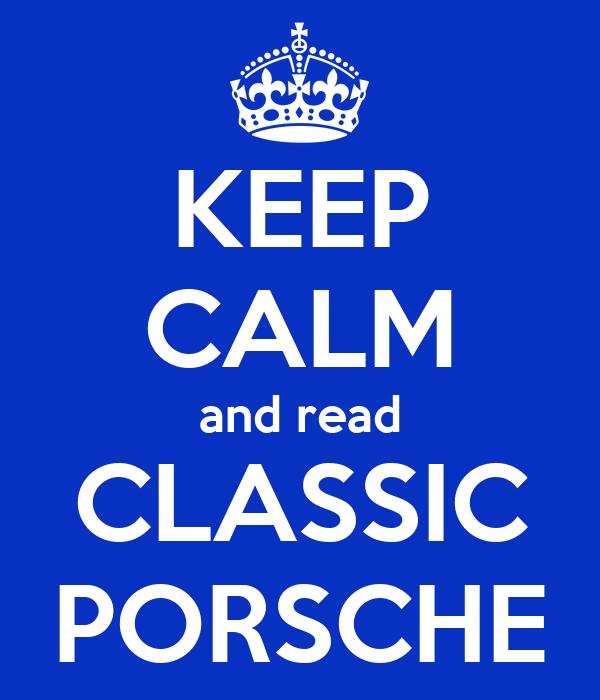 KEEP CALM and read CLASSIC PORSCHE