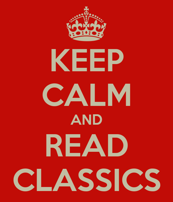 KEEP CALM AND READ CLASSICS