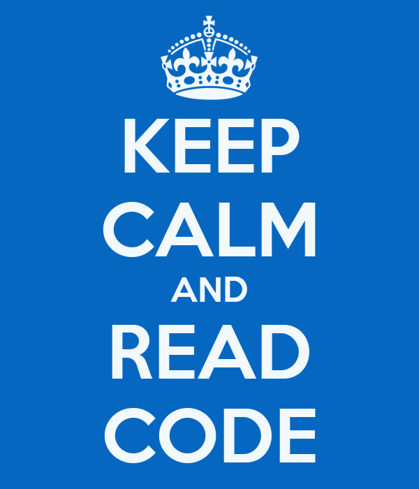 KEEP CALM AND READ CODE