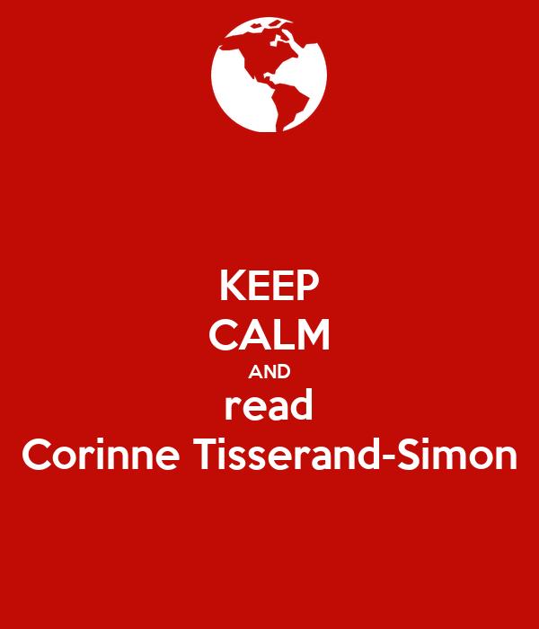 KEEP CALM AND read Corinne Tisserand-Simon