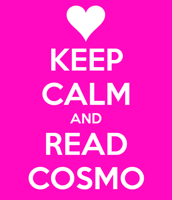 KEEP CALM AND READ COSMO