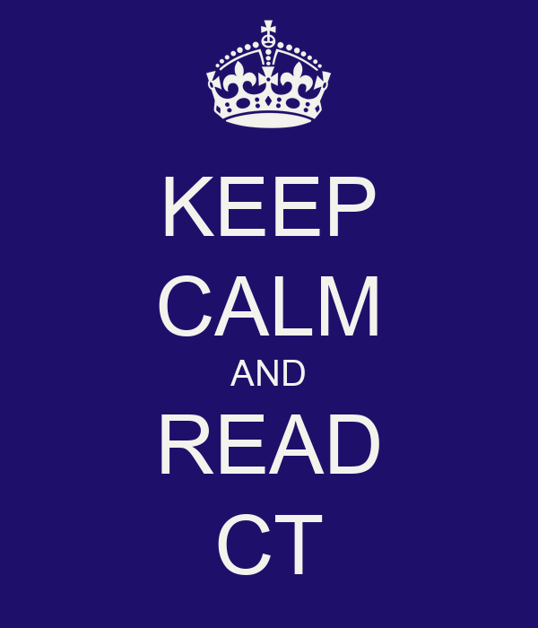 KEEP CALM AND READ CT