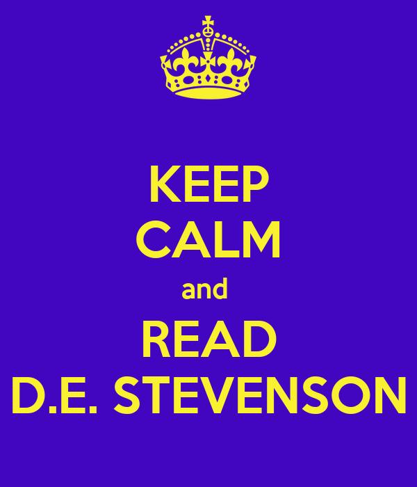 KEEP CALM and  READ D.E. STEVENSON