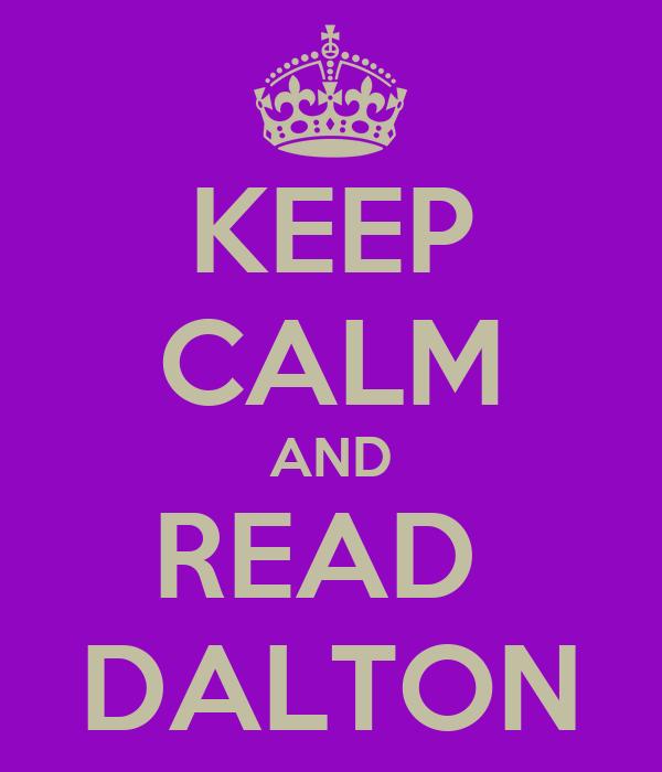 KEEP CALM AND READ  DALTON