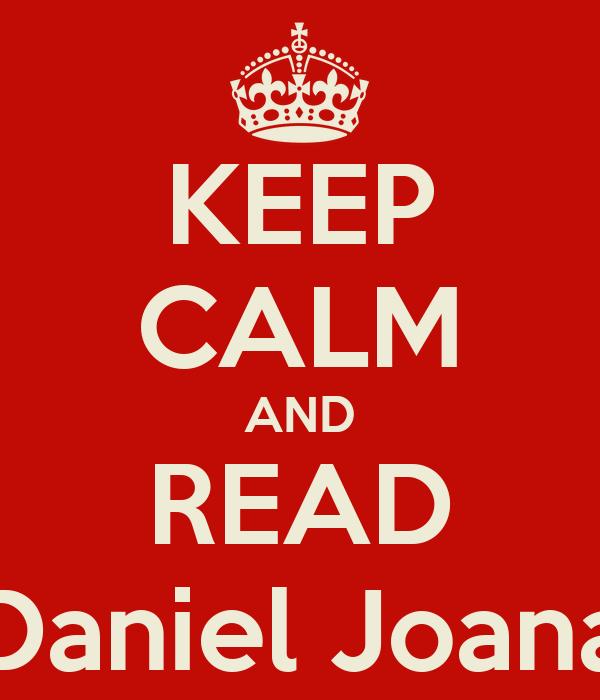 KEEP CALM AND READ Daniel Joana