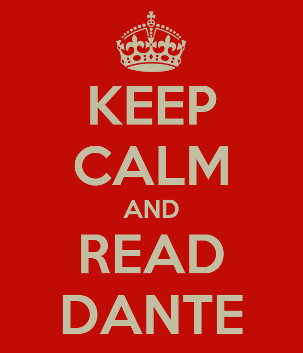 KEEP CALM AND READ DANTE